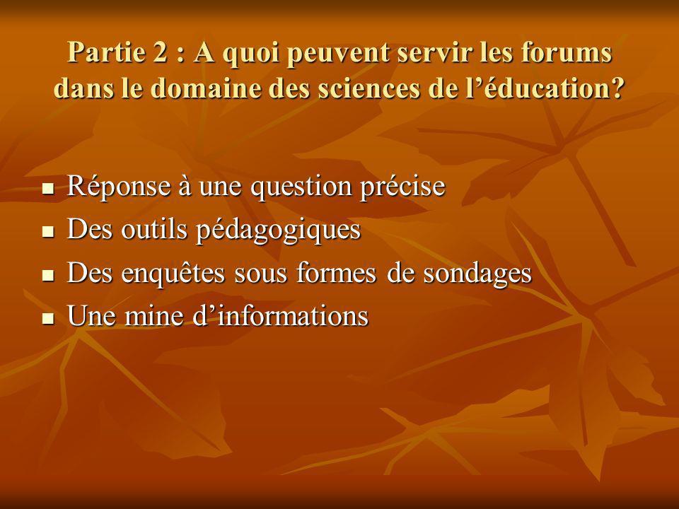 Partie 2 : A quoi peuvent servir les forums dans le domaine des sciences de l'éducation