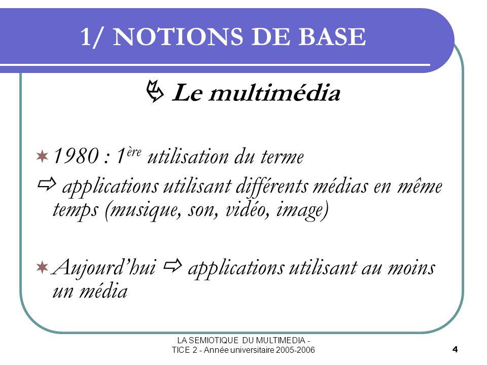 LA SEMIOTIQUE DU MULTIMEDIA - TICE 2 - Année universitaire 2005-2006