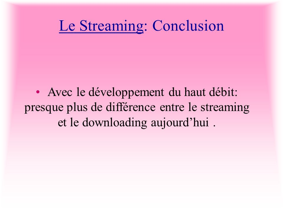 Le Streaming: Conclusion