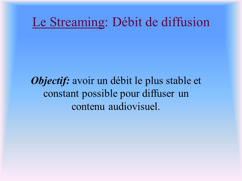 Le Streaming: Débit de diffusion