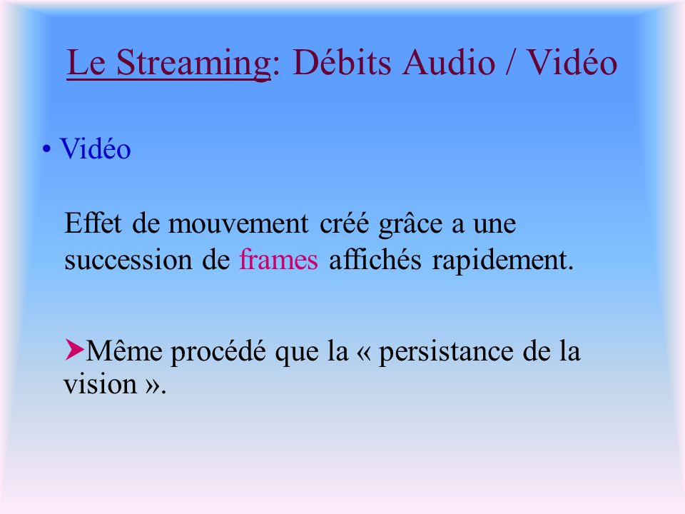 Le Streaming: Débits Audio / Vidéo