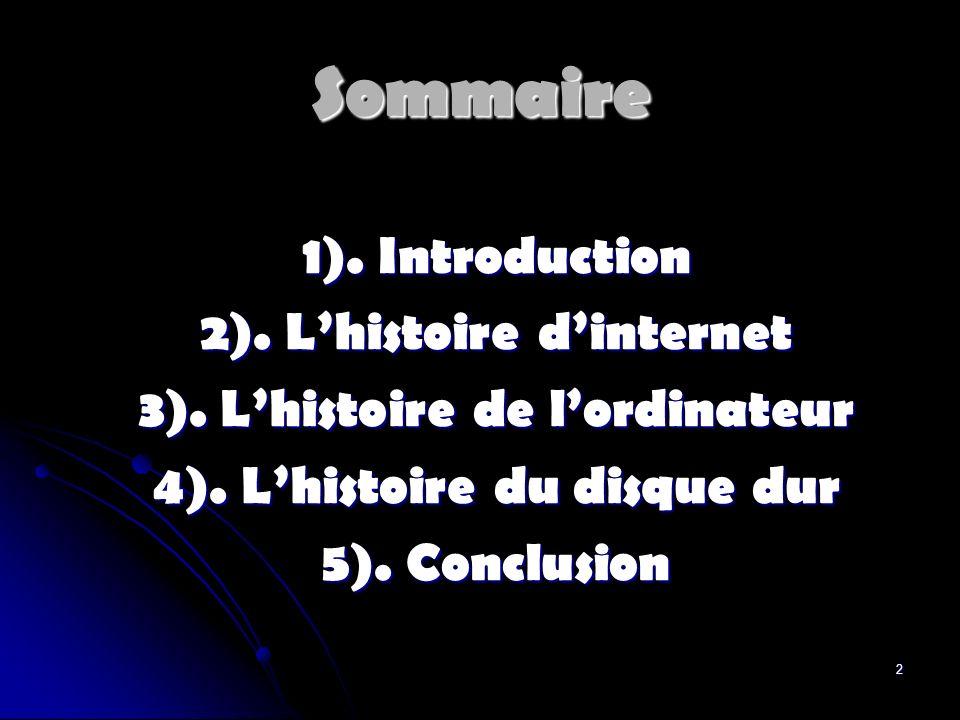 Sommaire 1). Introduction 2). L'histoire d'internet