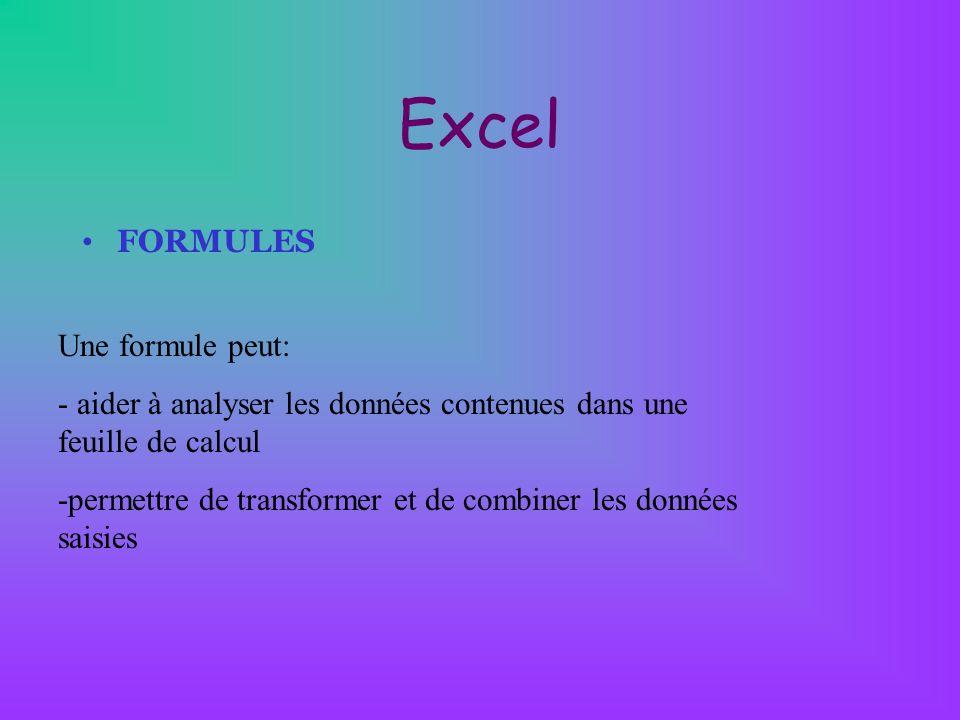 Excel FORMULES Une formule peut: