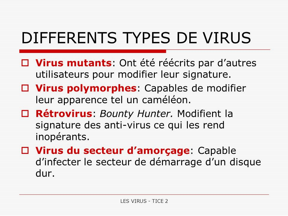 DIFFERENTS TYPES DE VIRUS