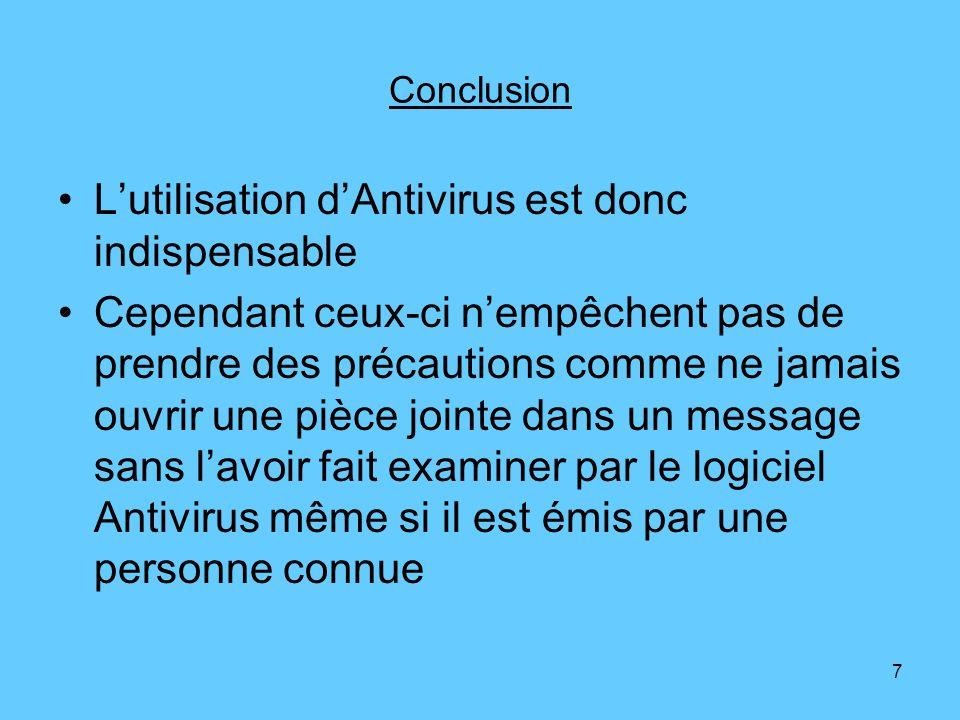 L'utilisation d'Antivirus est donc indispensable