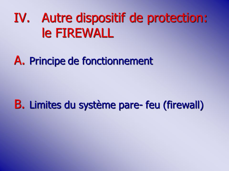 Autre dispositif de protection: le FIREWALL