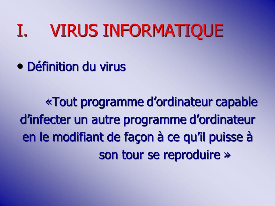 VIRUS INFORMATIQUE Définition du virus