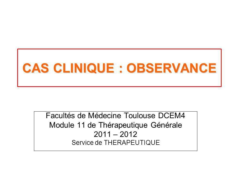CAS CLINIQUE : OBSERVANCE