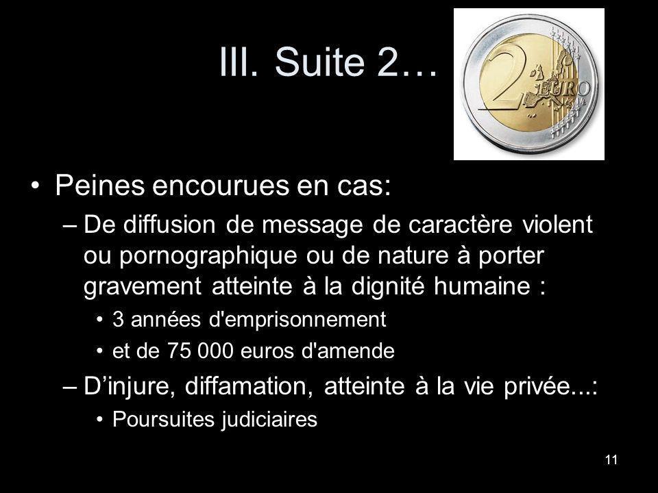 III. Suite 2… Peines encourues en cas:
