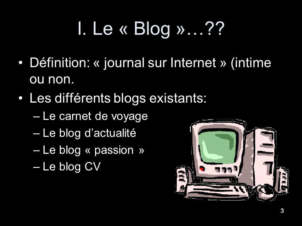 I. Le « Blog »… Définition: « journal sur Internet » (intime ou non.