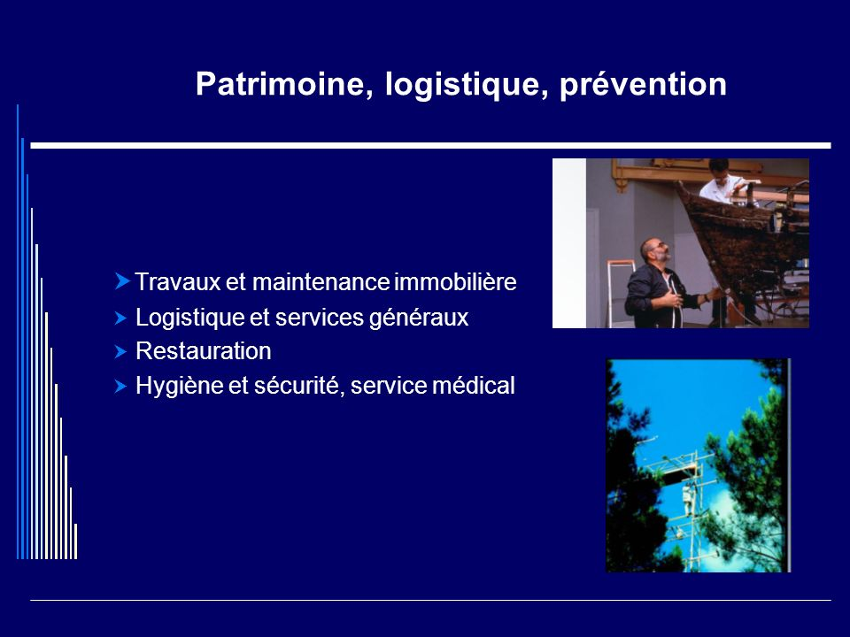 Patrimoine, logistique, prévention