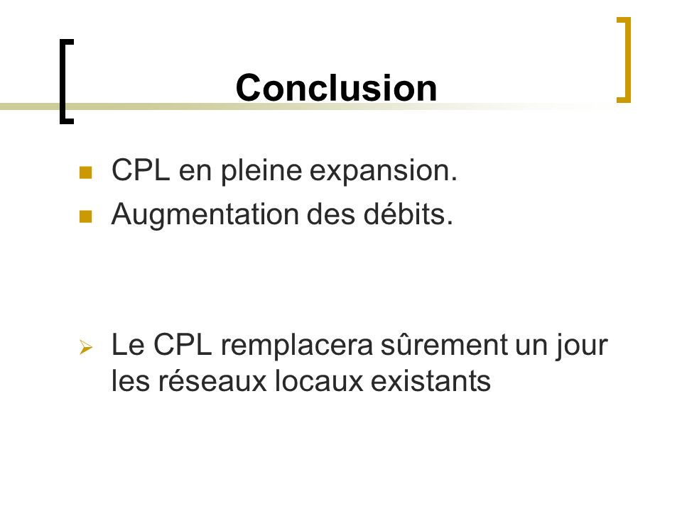 Conclusion CPL en pleine expansion. Augmentation des débits.
