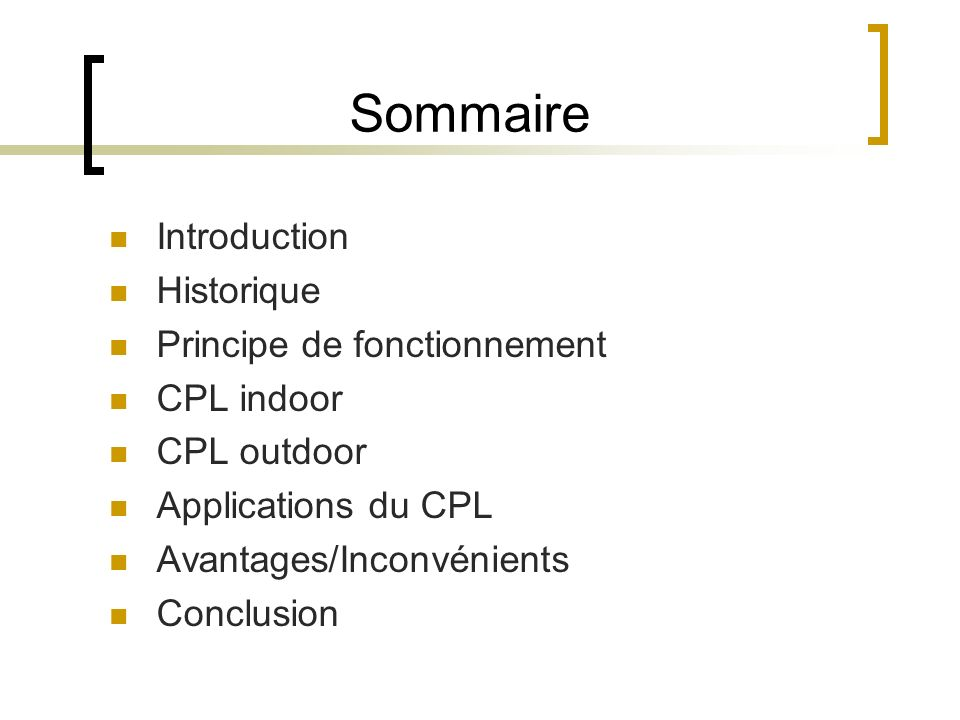 Sommaire Introduction Historique Principe de fonctionnement CPL indoor