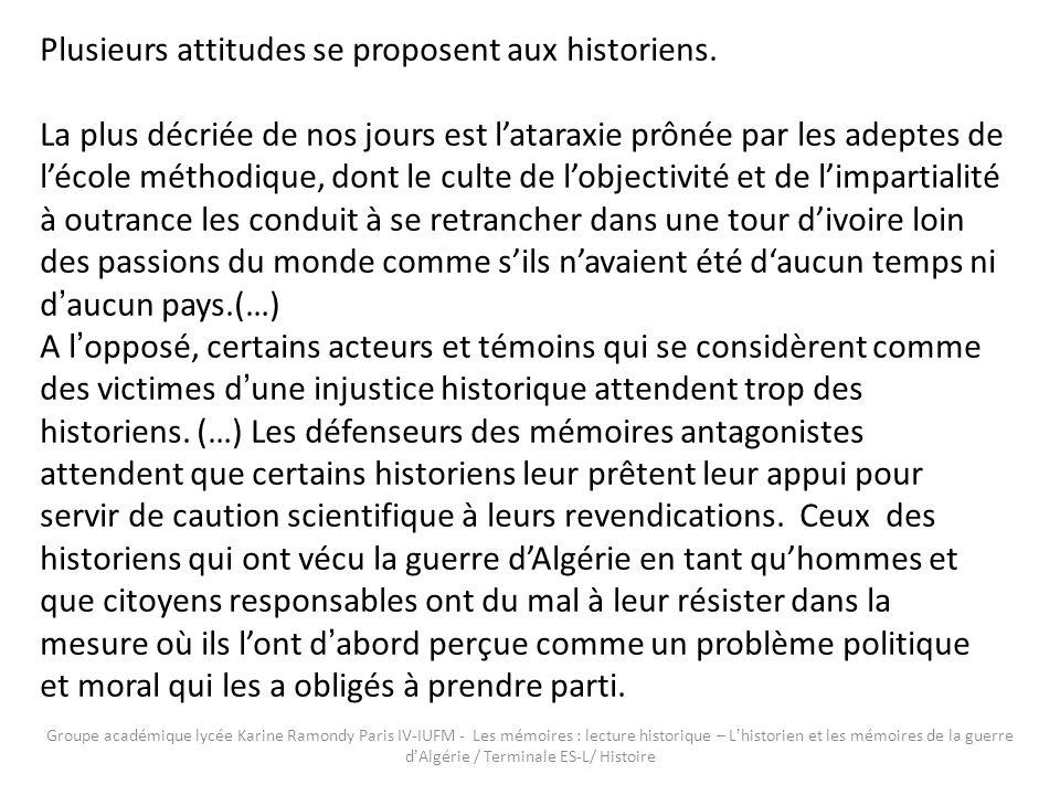 Plusieurs attitudes se proposent aux historiens.
