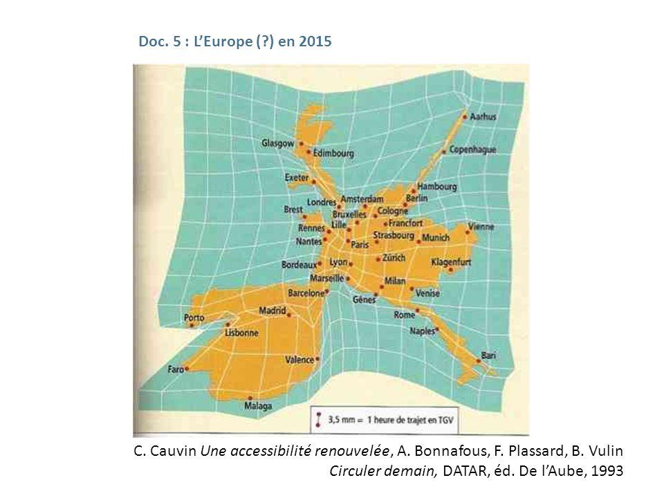 Doc. 5 : L'Europe ( ) en 2015 C. Cauvin Une accessibilité renouvelée, A.