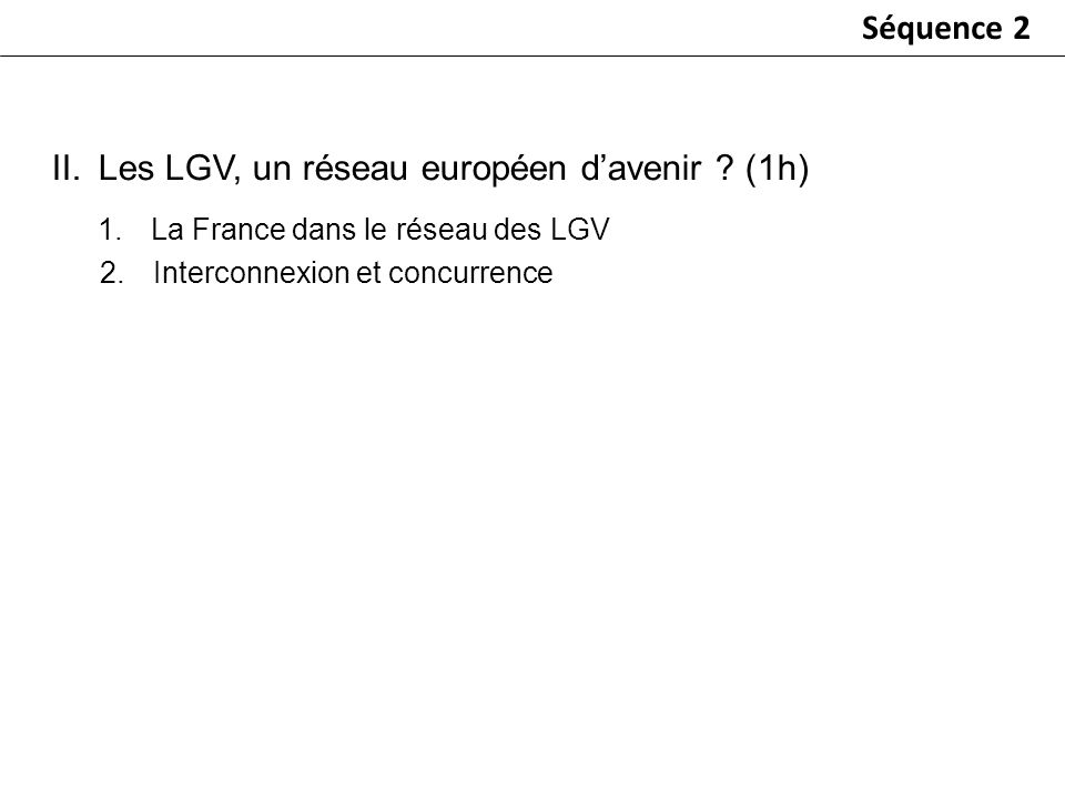 Les LGV, un réseau européen d'avenir (1h)