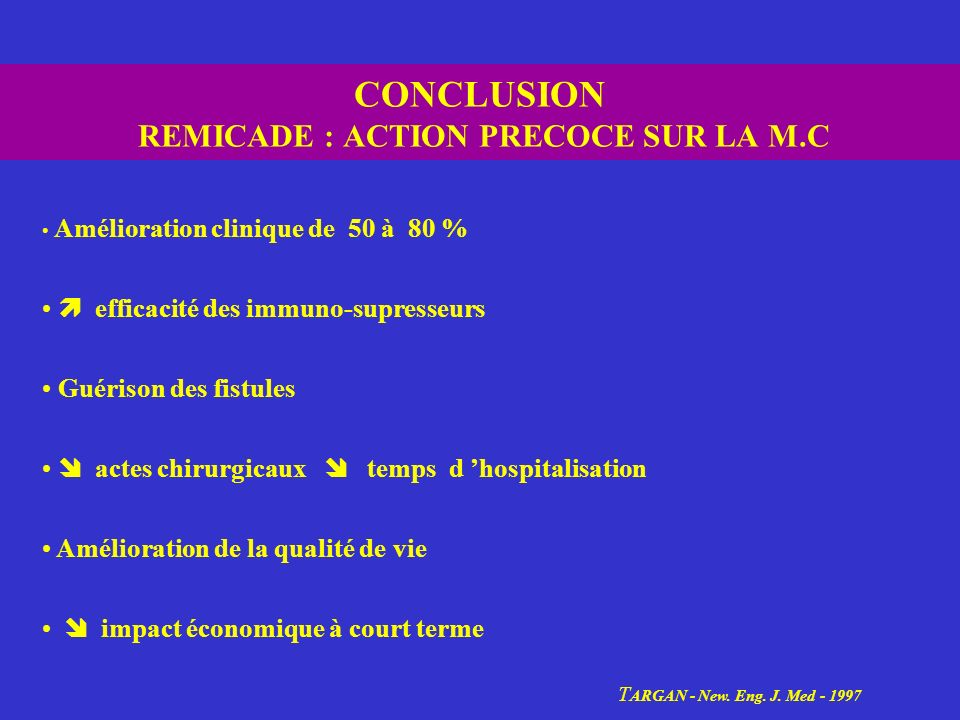 CONCLUSION REMICADE : ACTION PRECOCE SUR LA M.C