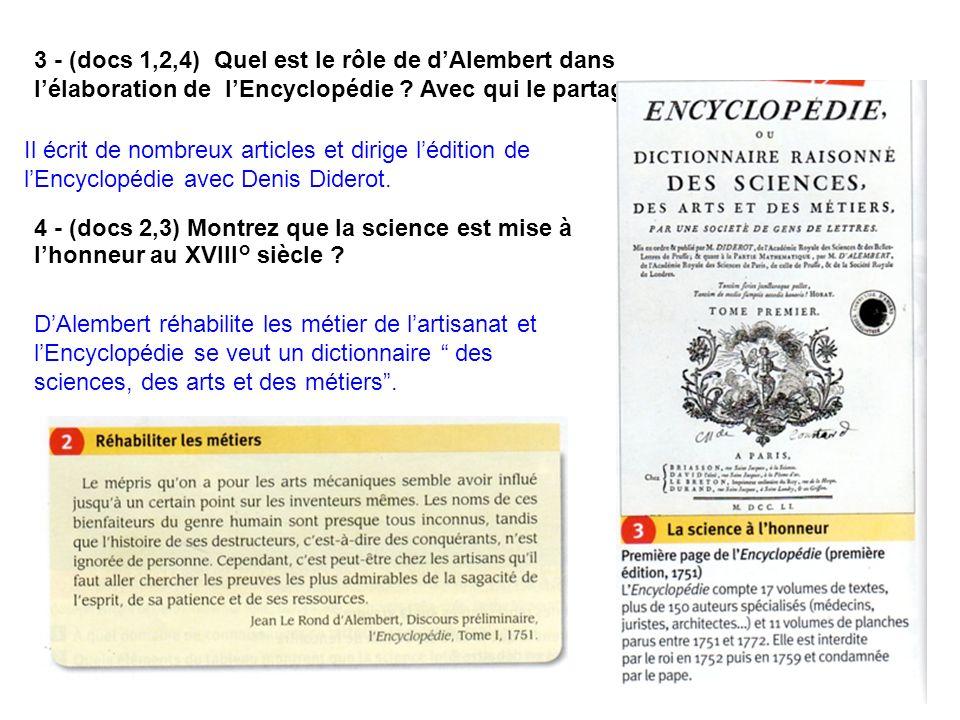 3 - (docs 1,2,4) Quel est le rôle de d'Alembert dans l'élaboration de l'Encyclopédie Avec qui le partage-t-il