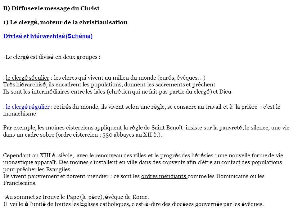 B) Diffuser le message du Christ 1) Le clergé, moteur de la christianisation