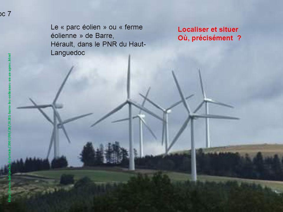 Doc 7 Le « parc éolien » ou « ferme éolienne » de Barre, Hérault, dans le PNR du Haut- Languedoc. Localiser et situer.