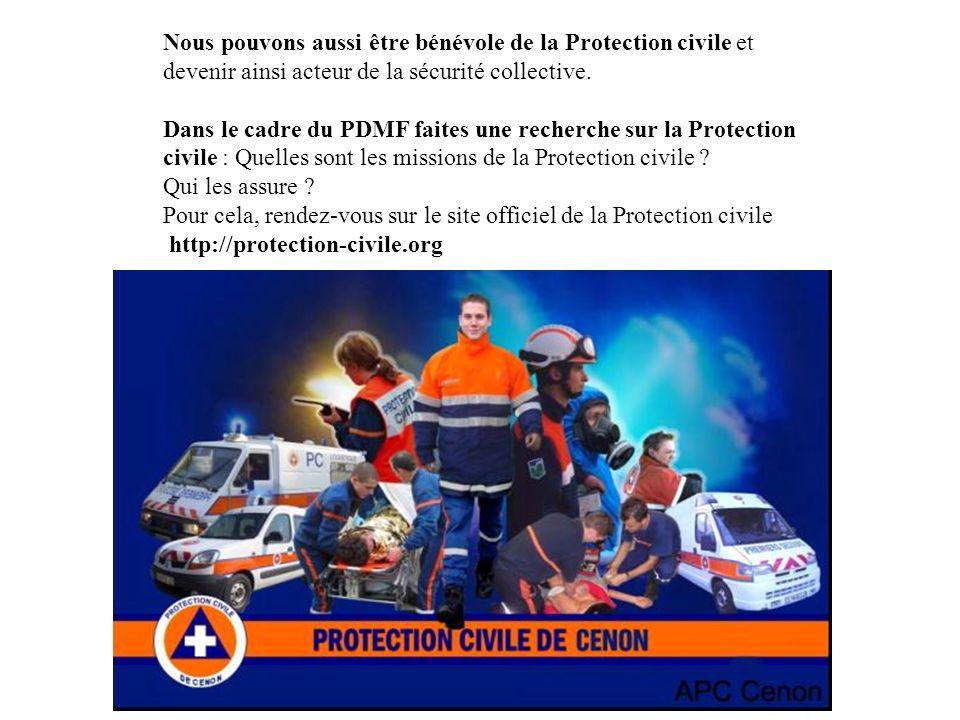 Nous pouvons aussi être bénévole de la Protection civile et devenir ainsi acteur de la sécurité collective.