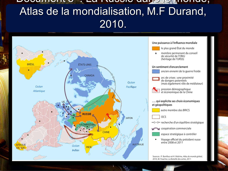 Document 5 : La Russie dans le monde, Atlas de la mondialisation, M