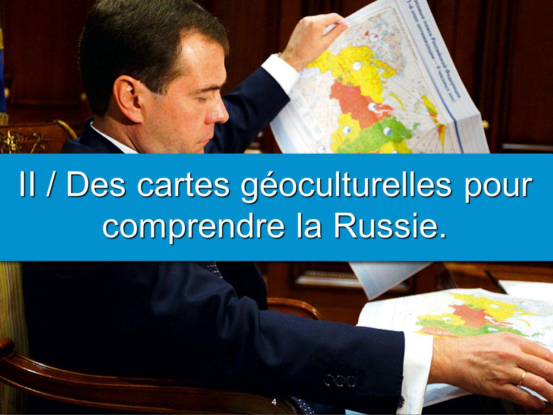 II / Des cartes géoculturelles pour comprendre la Russie.