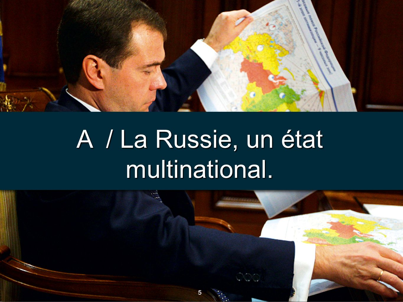 A / La Russie, un état multinational.