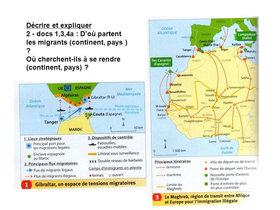 Décrire et expliquer 2 - docs 1,3,4a : D'où partent les migrants (continent, pays ) .