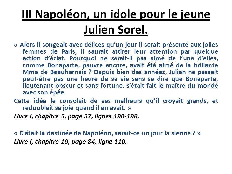 III Napoléon, un idole pour le jeune Julien Sorel.