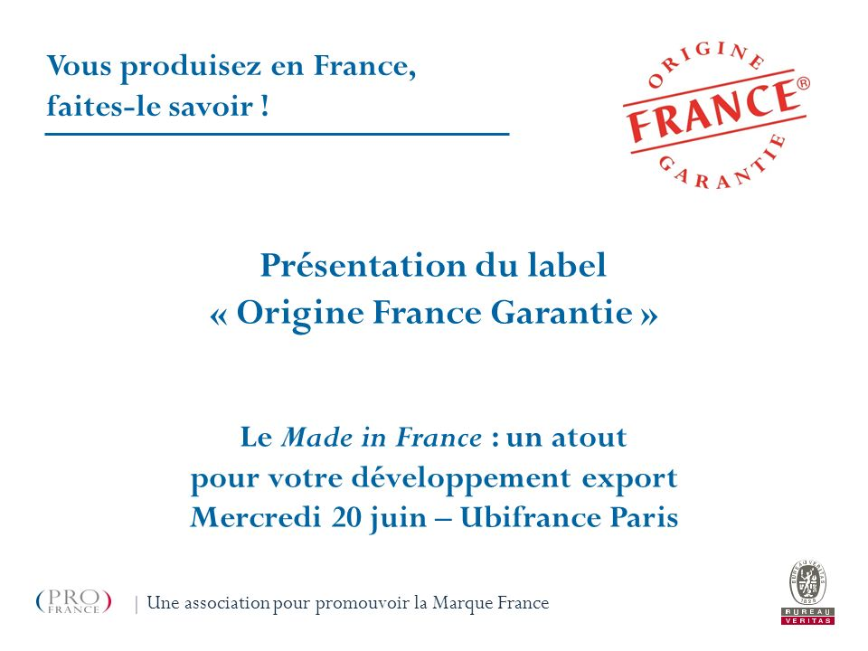 Présentation du label « Origine France Garantie »