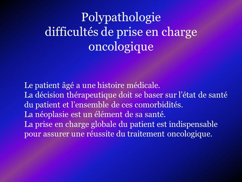 Polypathologie difficultés de prise en charge oncologique