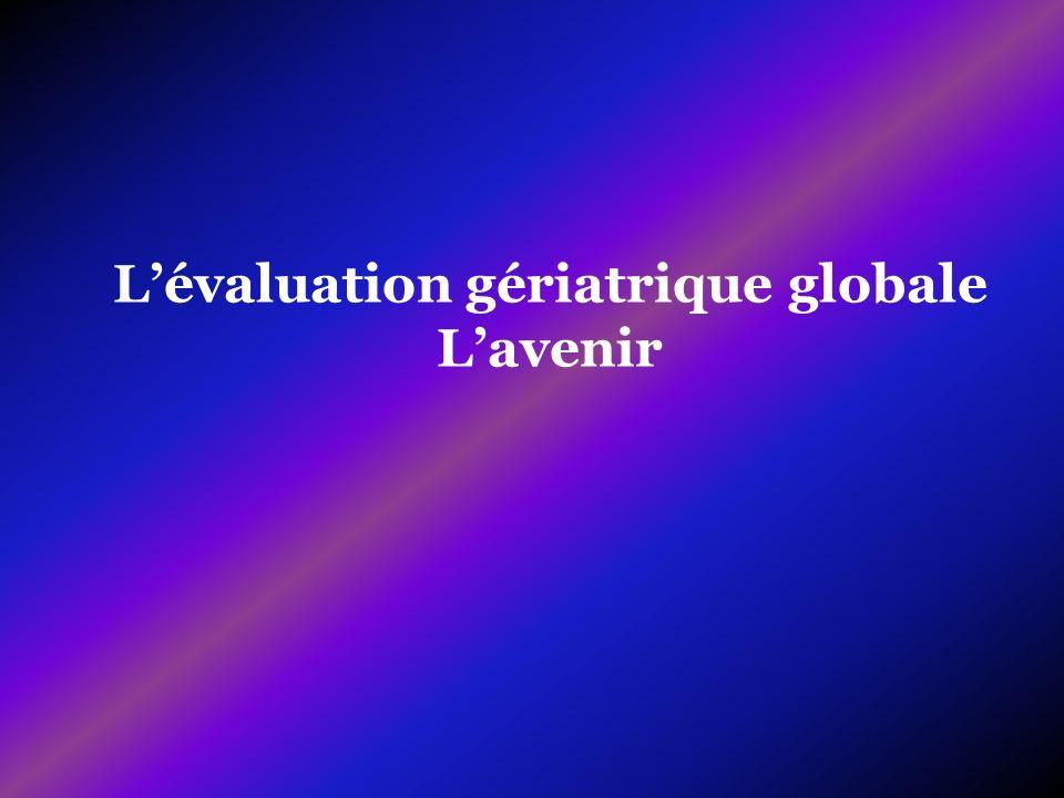 L'évaluation gériatrique globale L'avenir