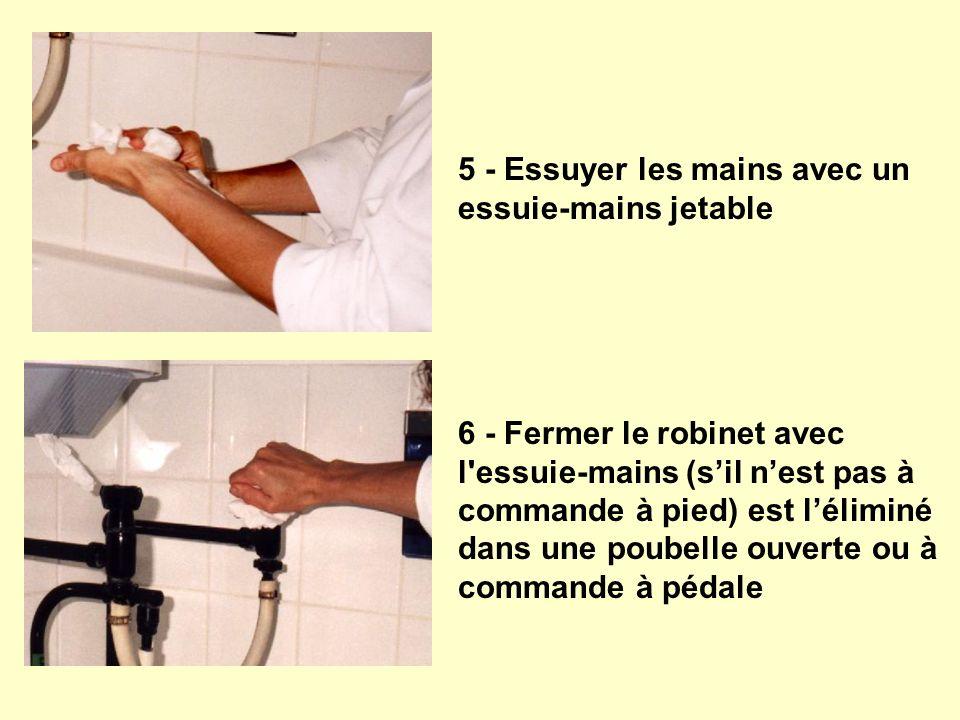 5 - Essuyer les mains avec un essuie-mains jetable
