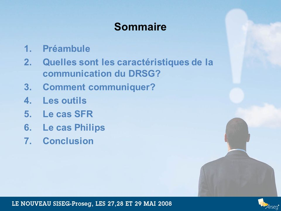 Sommaire Préambule. Quelles sont les caractéristiques de la communication du DRSG 3. Comment communiquer