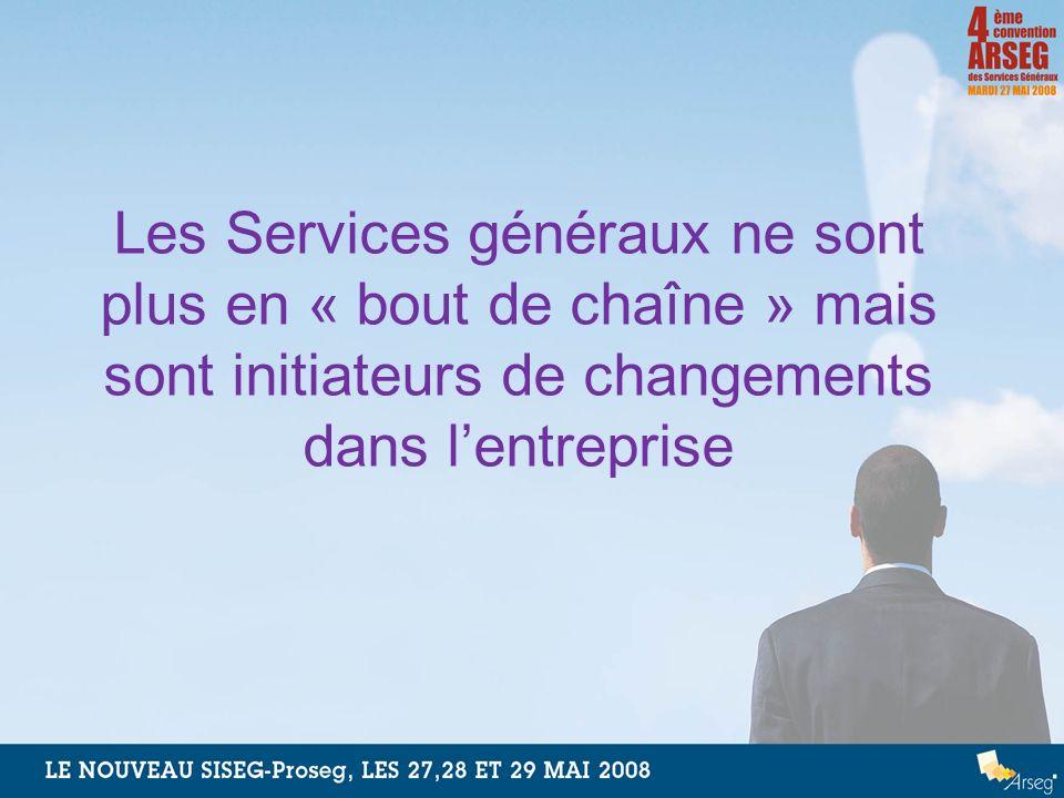 Les Services généraux ne sont plus en « bout de chaîne » mais sont initiateurs de changements dans l'entreprise