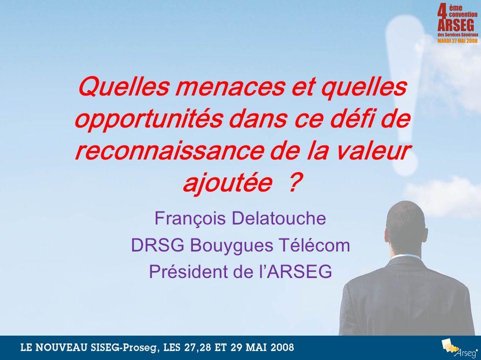 François Delatouche DRSG Bouygues Télécom Président de l'ARSEG