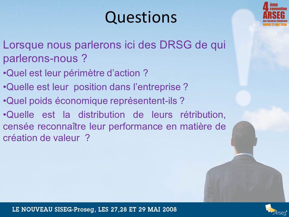 Questions Lorsque nous parlerons ici des DRSG de qui parlerons-nous