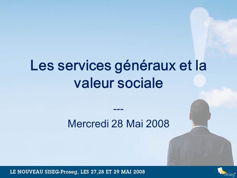 Les services généraux et la valeur sociale