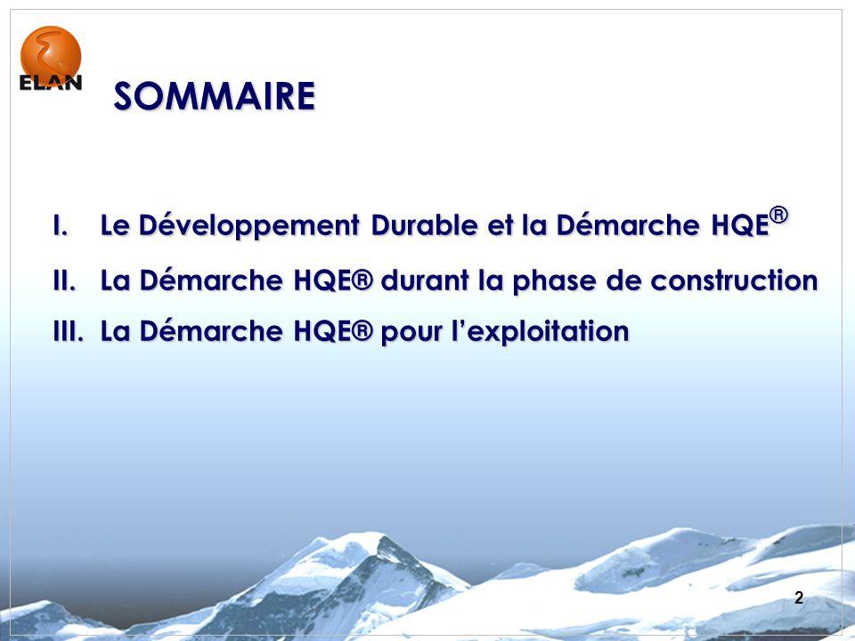 SOMMAIRE Le Développement Durable et la Démarche HQE®