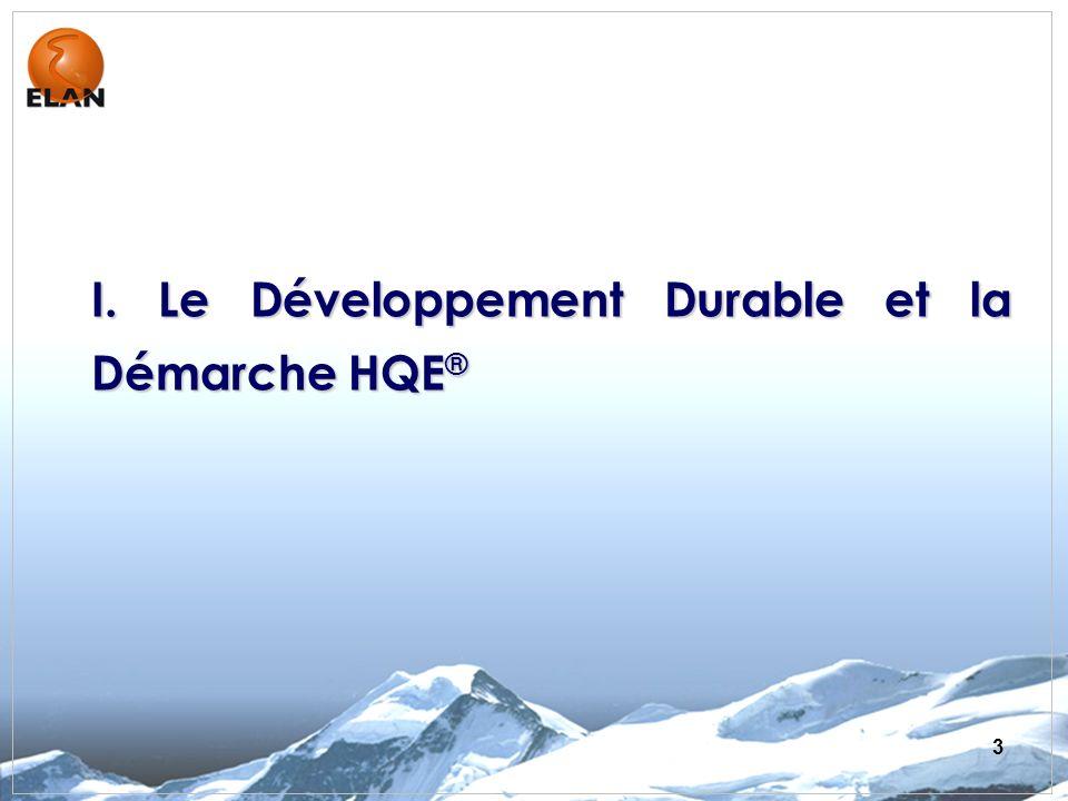 I. Le Développement Durable et la Démarche HQE®