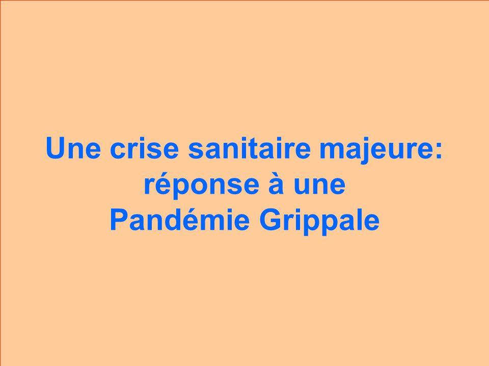 Une crise sanitaire majeure: réponse à une Pandémie Grippale