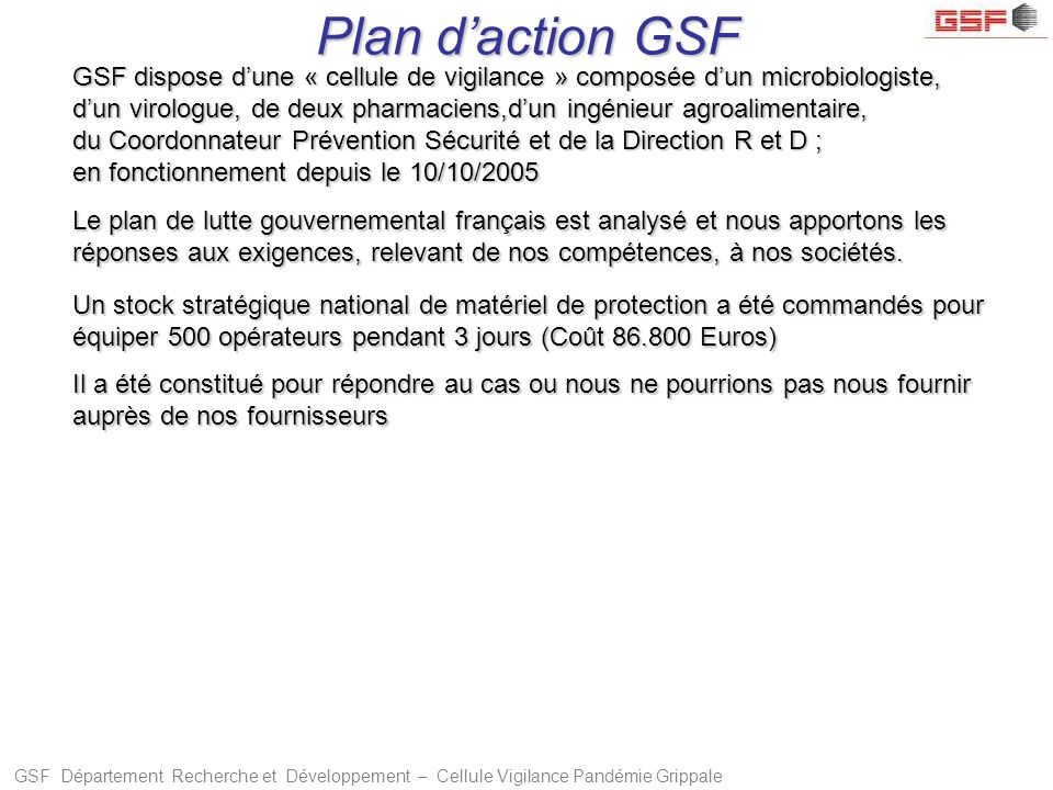 Plan d'action GSF GSF dispose d'une « cellule de vigilance » composée d'un microbiologiste,