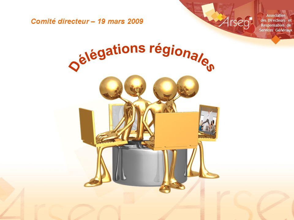 Comité directeur – 19 mars 2009 Délégations régionales