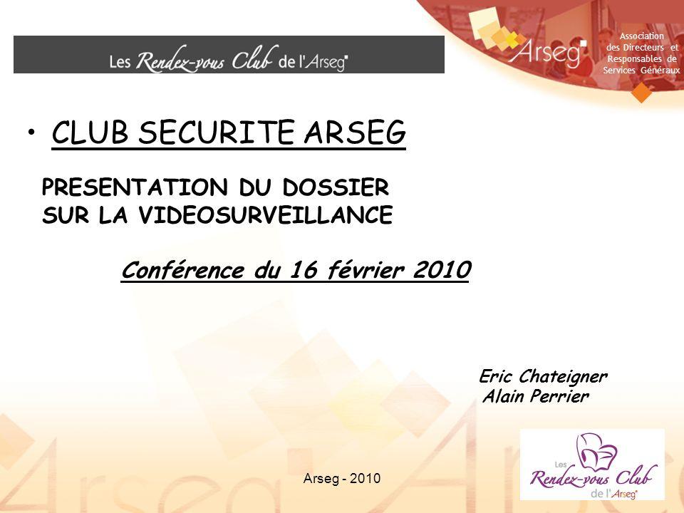 CLUB SECURITE ARSEG PRESENTATION DU DOSSIER SUR LA VIDEOSURVEILLANCE