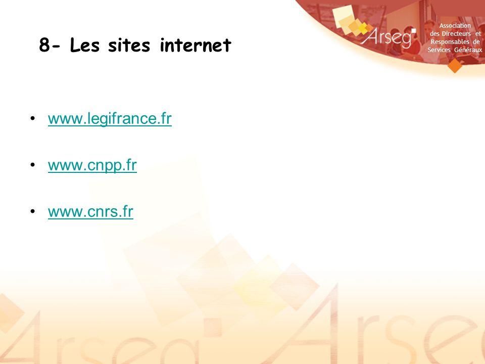 8- Les sites internet www.legifrance.fr www.cnpp.fr www.cnrs.fr