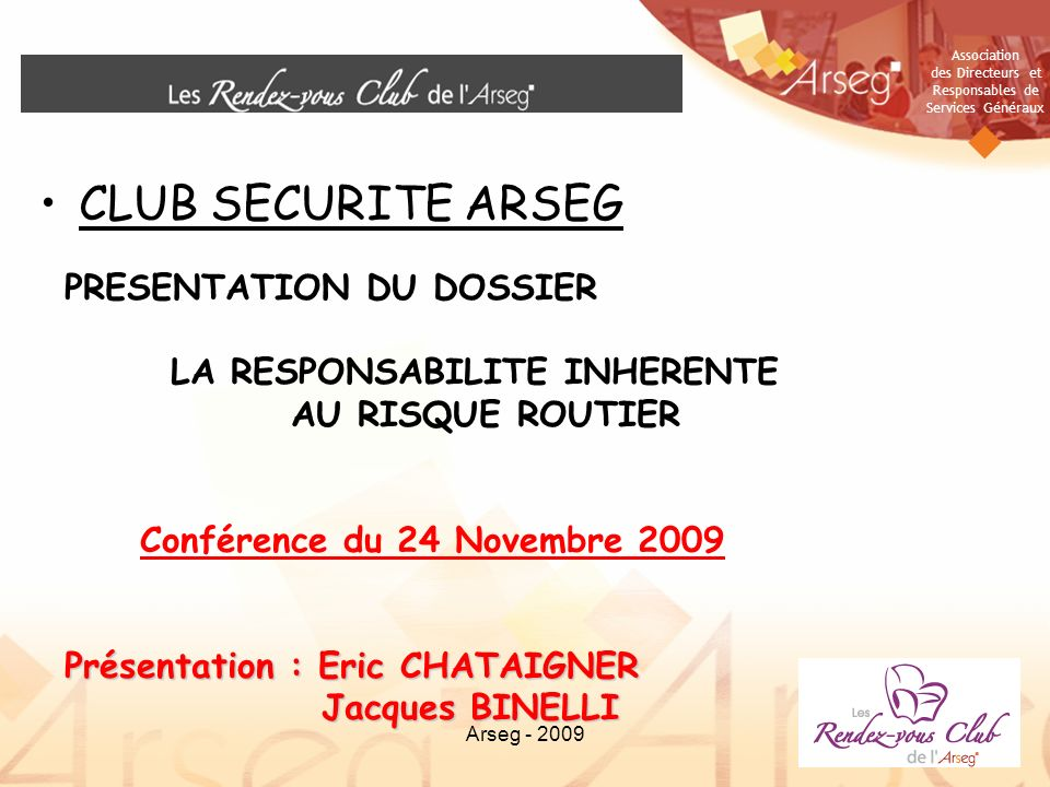 CLUB SECURITE ARSEG PRESENTATION DU DOSSIER