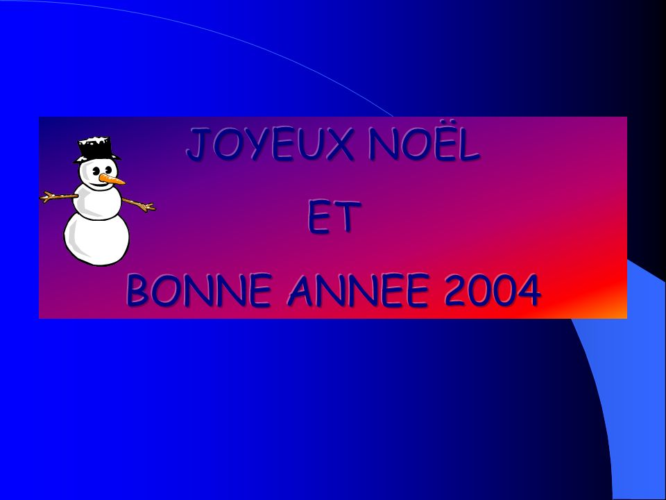 JOYEUX NOËL ET BONNE ANNEE 2004