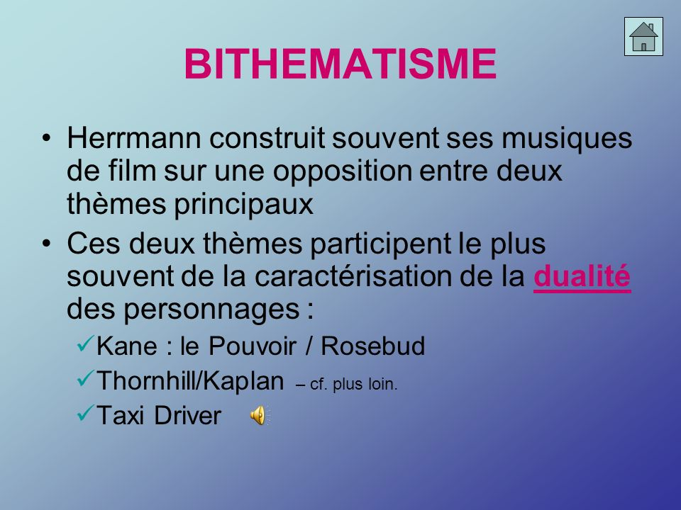 BITHEMATISMEHerrmann construit souvent ses musiques de film sur une opposition entre deux thèmes principaux.