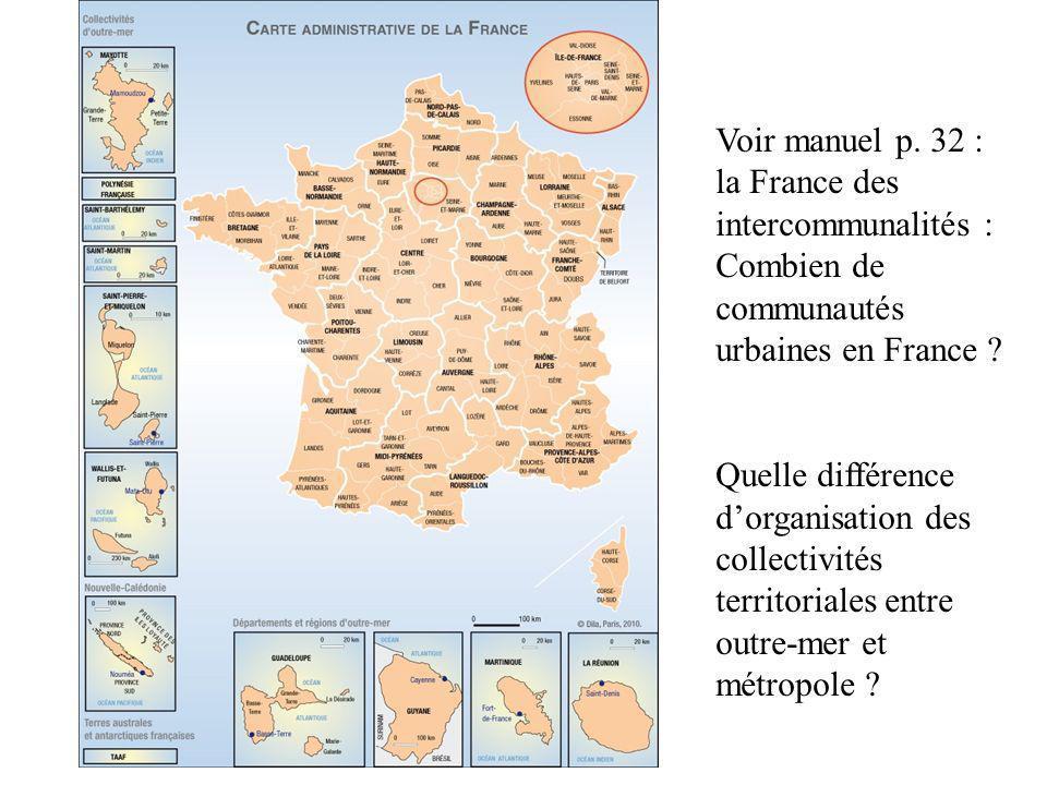 Voir manuel p. 32 : la France des intercommunalités : Combien de communautés urbaines en France